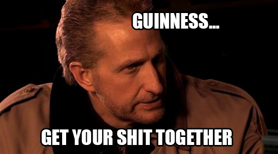 Tex: Guinness, get your shit together.